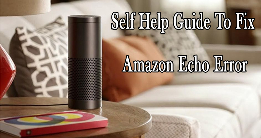 Self Help Guide To Fix Amazon Echo Error